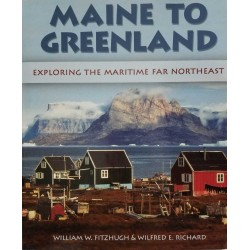 Maine to Greenland William W. Fitzhugh & Wilfred E. Richard